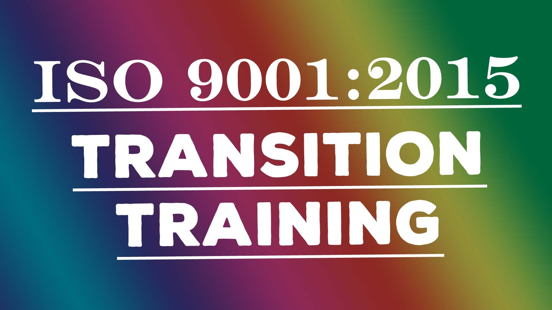 ISO 9001 2015 TRANSITION COURSE